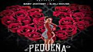 Baby Johnny Ft. K-rli Rouse – Pequeña (original) Reggaeton 2016