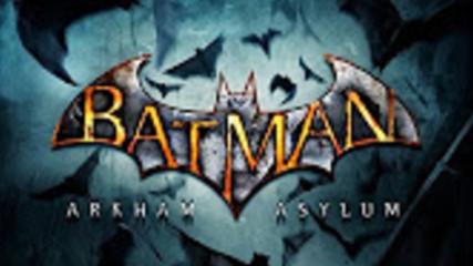 Batman- Arkham Asylum 1 Нека психотрилъра започне