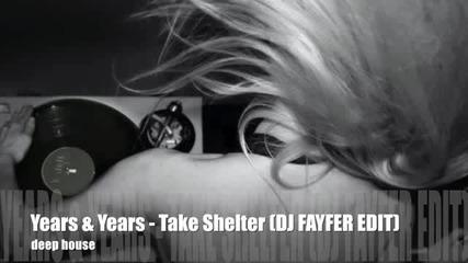 Years & Years - Take Shelter (dj Fayfer Remix)