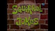 Спонджбоб Квадратни Гащи Сезон 2 Епизод 11 - Spongebob Squarepants Season 2 Episode 11