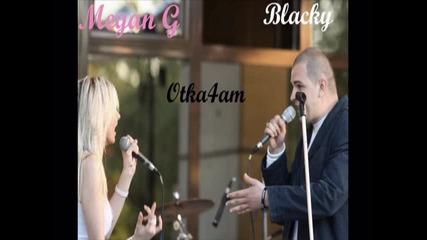 Megan G ft. Blacky - Otka4am