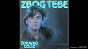 Zdravko Colic - Zbog tebe - (Audio 1980)