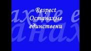 Respect - Останахме Единствени