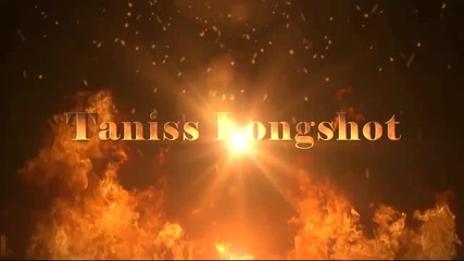 Intro for Taniss Longshot