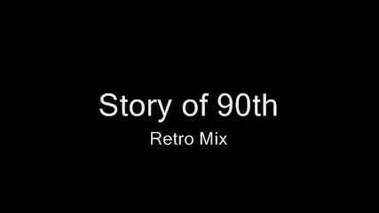 Story of 90th (retro Mix)