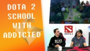 Dota 2 School, където Addicted учи Digggi (LoL играч) на Dota!