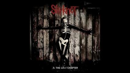 Slipknot - .5 The Grey Chapter [new Album] Leak, 2014