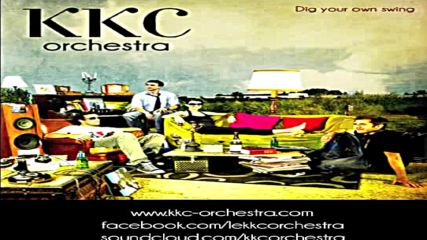 Kkc Orchestra - Dig your own swing - Officiel 720p