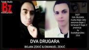 Bojan Zekic feat Emanuel Zekic - Dva drugara 2015/16
