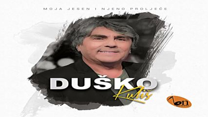 Dusko Kulis - U one moje dane Bn Music 2018 Audio