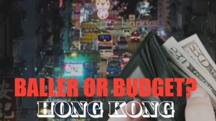 Baller or Budget? The high and low end of Hong Kong