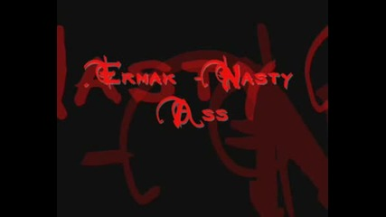 Ermak - Nasty Ass