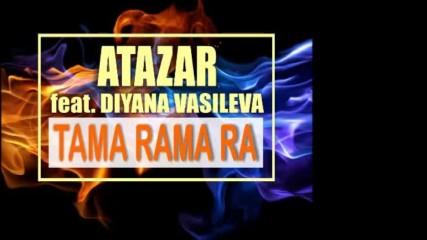 Atazar Feat.diyana Vasileva - Tama Rama Ra