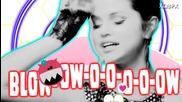 Seлеna Гоmеz - Blow...( i love this clip ;d (h) )