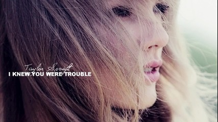 + превод - Taylor Swift - I Knew You Were Trouble