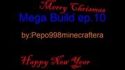 Mega Build ep.10 Chrismas