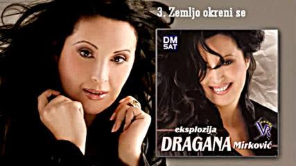 Dragana Mirkovic - Zemljo okreni se (hq) (bg sub)