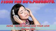 Egma - Never Gona Lose Your Love(station Edit 1993)