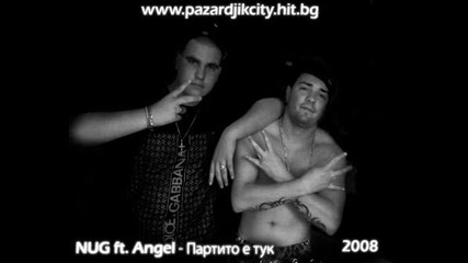 Nug Ft. Angel - Партито Е Тук