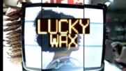 Wax - Lucky (Оfficial video)