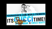 Премиера!!! Gucci Mane - Its Gucci Time! N E W!!!
