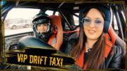 Мацки, музика и дрифт! / VIP DRIFT TAXI със Симона Загорова