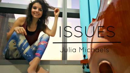 Julia Michaels | Issues | ИНСТРУМЕНТАЛ Весислава