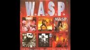 W.a.s.p.- When The Levee Breaks
