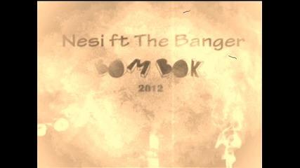 Nesi feat. The Banger - Bom Bok / Бом Бок (2012)