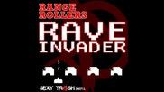 Range Rollers - Rave Invader