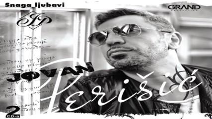 Jovan Perisic - Zar nisam dovoljno kaznjen - (audio) - 2016 Grand Production HD