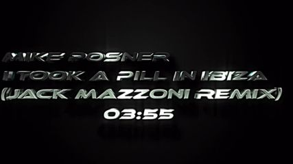 Mike Posner - I Took A Pill In Ibiza (jack mazzoni remix)
