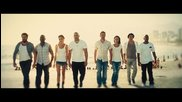 В памет на Paul Walker [ Ride Or Die ] [12.09.1973-30.11.2013] 2 Chainz, Wiz Khalifa - We Own It