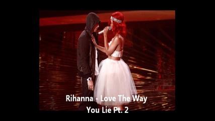 Rihanna - Love The Way You Lie Част 2 (супер Качество)