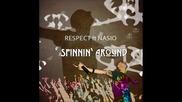 Respect ft Nasio - Spinnin`around