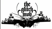 The Glitch Mob - Drive it like you stole it