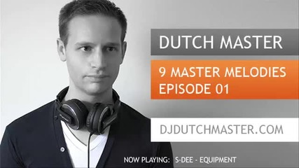 Dutch Master - 9 Master Melodies Podcast Episode 001