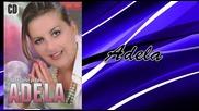 Adela - Udajem se ja - (audio 2008)