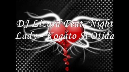 Dj Lizard Feat. Night Lady - Kogato Si Otida (2009)