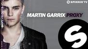 Ненормално добър House, Martin Garrix - Proxy