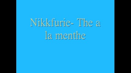 Nikkfurie - The a la menthe