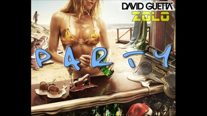 David Guetta ft. Zolo - Party (new Song 2012)