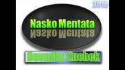 Наско Ментата - Девятка кючек 2010 - 2011