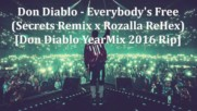 Don Diablo - Everybody's Free ( Secrets Remix x Rozalla Rehex)