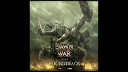 Dawn of War 2 Soundtrack-14 They Come In Waves And We Push Them Back
