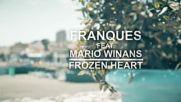 2016/ Премиера: Franques feat. Mario Winans - Frozen Heart (lyric video)