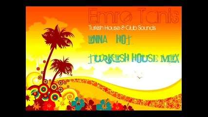 Inna Hot Emre Tanis Remix Turkish House Flavour
