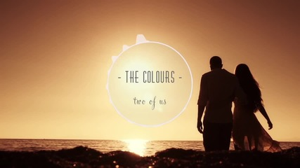 The Colours - Two Of Us