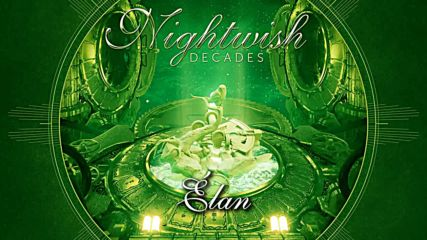 Nightwish (2018) Decades 02. Elan a.k.a. Élan [remastered]