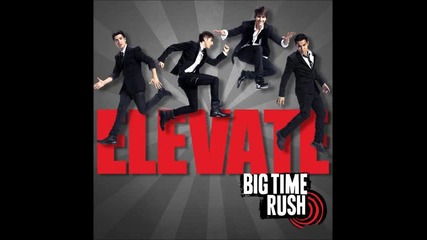 Big Time Rush - Elevate - Show me